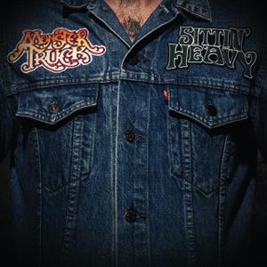 Monster Truck - Sittin' Heavy - 2016