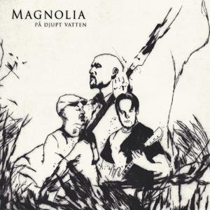 Magnolia - På Djupt Vatten - 2016
