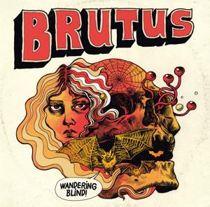 Brutus - Wandering Blind - 2016