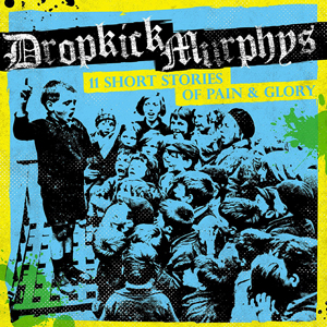 dropkick-murphys-11-short-stories-of-pain-glory-2017web