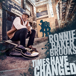 Ronnie Baker Brooks – Times have changed web